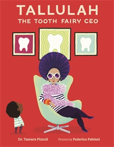 Tamara Pizzoli: Tallulah the Tooth Fairy CEO