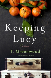 T. Greenwood: Keeping Lucy