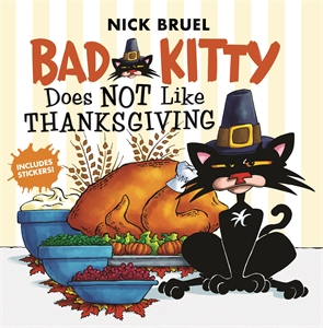 Nick Bruel: Bad Kitty Does Not Like Thanksgiving
