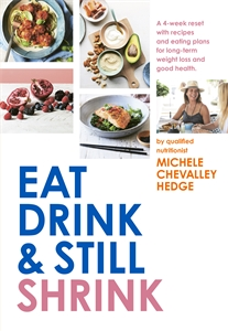 Michele Chevalley Hedge: Eat, Drink and Still Shrink