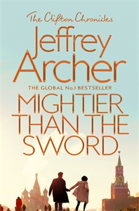Jeffrey Archer: Mightier Than The Sword: The Clifton Chronicles 5