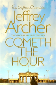 Jeffrey Archer: Cometh the Hour: The Clifton Chronicles 6