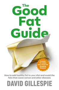 David Gillespie: The Good Fat Guide