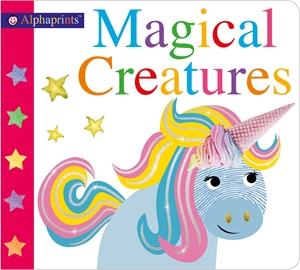 Roger Priddy: Alphaprints Magical Creatures