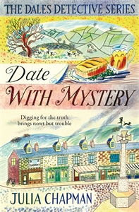 Julia Chapman: Date with Mystery: A Dales Detective Novel 3