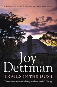Joy Dettman: Trails in the Dust: A Woody Creek Novel 7