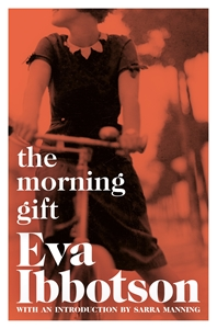 Eva Ibbotson: The Morning Gift