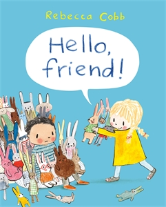 Rebecca Cobb: Hello Friend!