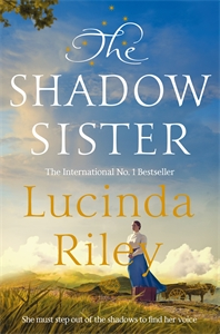 Lucinda Riley: The Shadow Sister: The Seven Sisters Book 3
