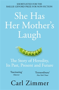 Carl Zimmer: She Has Her Mother's Laugh