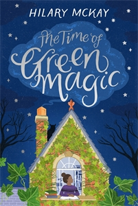 Hilary McKay: The Time of Green Magic