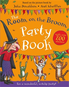 Julia Donaldson: The Room on the Broom Party Book