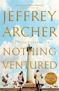 Jeffrey Archer: Nothing Ventured: William Warwick Book 1