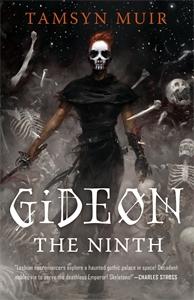 Tamsyn Muir: Gideon the Ninth