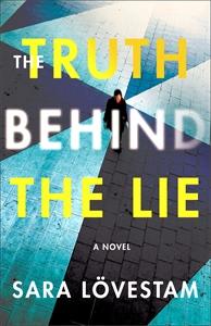 Sara Lövestam: The Truth Behind the Lie