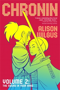 Alison Wilgus: Chronin Volume 2: The Sword in Your Hand