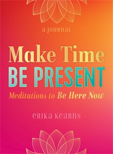Erika Kearns: Make Time, Be Present