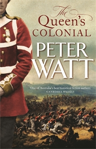 Peter Watt: The Queen's Colonial: Colonial Series Book 1