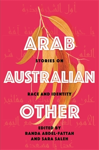 Randa Abdel-Fattah: Arab, Australian, Other: Stories on Race and Identity