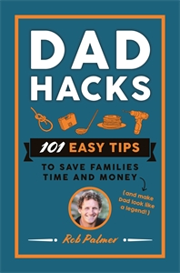 Rob Palmer: Dad Hacks