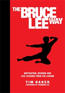 Tim Baker: The Bruce Lee Way