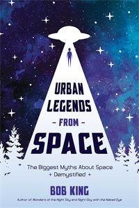 Bob King: Urban Legends from Space