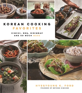 Hyegyoung K. Ford: Korean Cooking Favorites