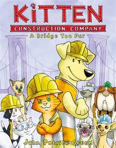 John Patrick Green: Kitten Construction Company: A Bridge Too Fur