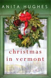 Anita Hughes: Christmas in Vermont