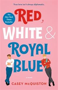 Casey McQuiston: Red, White & Royal Blue