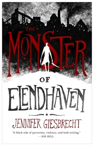 Jennifer Giesbrecht: The Monster of Elendhaven
