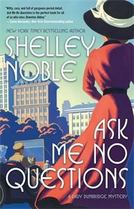 Shelley Noble: Ask Me No Questions