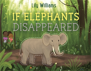 Lily Williams: If Elephants Disappeared