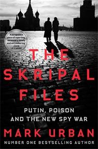 Mark Urban: The Skripal Files