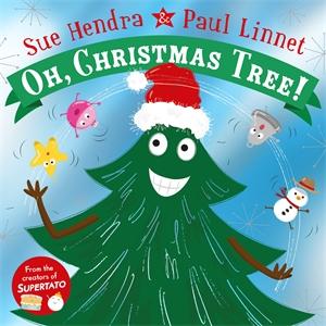 Sue Hendra: Oh, Christmas Tree!