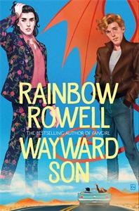 Rainbow Rowell: Wayward Son