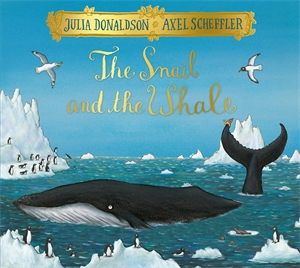 Julia Donaldson: The Snail and the Whale Festive Edition