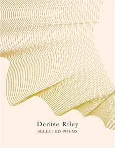 Denise Riley: Selected Poems