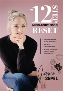 Jessica Sepel: The 12-Step Mind-Body-Food Reset