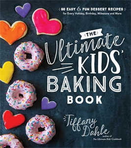 Tiffany Dahle: The Ultimate Kids' Baking Book