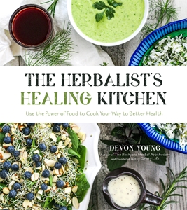 Devon Young: The Herbalist's Healing Kitchen