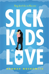 Hannah Moskowitz: Sick Kids In Love