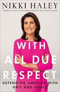Nikki Haley: With All Due Respect