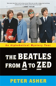 Peter Asher: The Beatles from A to Zed