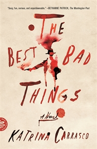 Katrina Carrasco: The Best Bad Things