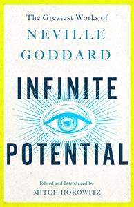 Neville Goddard: Infinite Potential