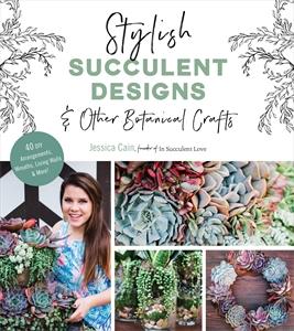 Jessica Cain: Stylish Succulent Designs
