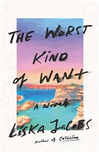 Liska Jacobs: The Worst Kind of Want