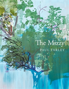Paul Farley: The Mizzy