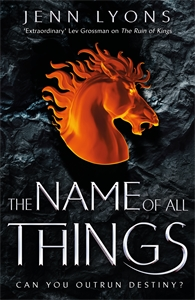 Jenn Lyons: The Name of All Things: A Chorus of Dragons Book 2